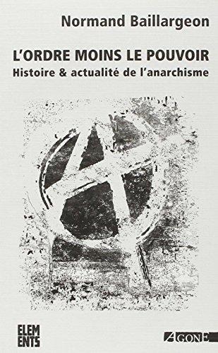 L'ordre moins le pouvoir : Histoire & actualit de l'anarchisme