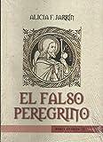 Falso peregrino, el (Novela Historica (akron))