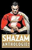 Shazam anthologie - Les récits les plus magiques de 1940 à nos jours