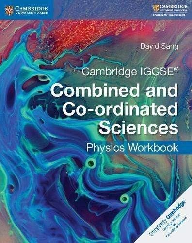 Cambridge IGCSE Combined and Co-ordinated Sciences. Physics Workbook (Cambridge International IGCSE)