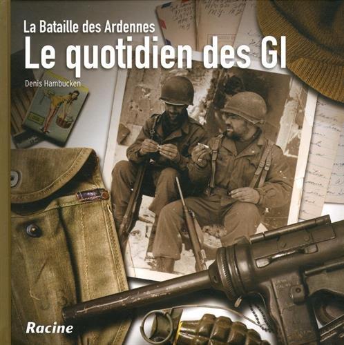 Le quotidien des GI: La bataille des Ardennes