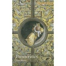 Presocratics: Natural Philosophers before Socrates (Ancient Philosophies) by James Warren (2007-08-07)