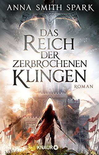 Das Reich der zerbrochenen Klingen: Roman - Deutsch Klinge
