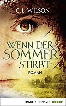Wenn der Sommer stirbt: Roman (Mystral 2)