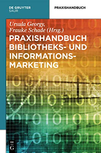 Praxishandbuch Bibliotheks- und Informationsmarketing (German Edition)