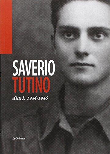 Saverio Tutino. Diari: 1944-1946 por Saverio Tutino