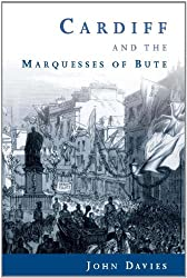 Cardiff and the Marquesses of Bute (Studies in Welsh History) (Studies in Welsh History (Paperback))