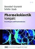 Pharmakokinetik kompakt: Grundlagen und Praxisrelevanz