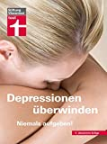 Depressionen überwinden - Niemals aufgeben!
