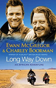 Long Way Down (English Edition) von [Boorman, Charley, McGregor, Ewan]
