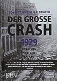 Der große Crash 1929: Ursachen, Verlauf, Folgen - John Kenneth Galbraith