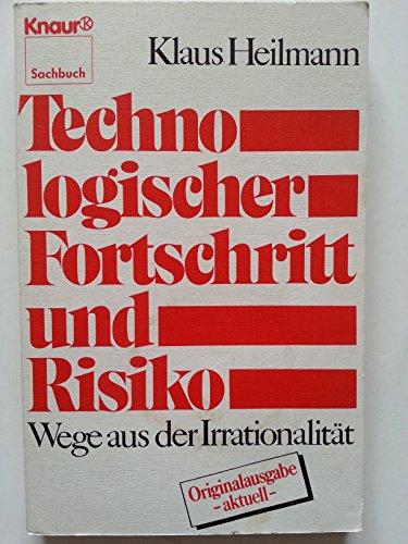 Technologischer Fortschritt und Risiko: Wege aus der Irrationalität (Knaur Taschenbücher. Sachbücher)
