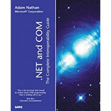 .NET and COM for C#, VC++ and Visual Basic.NET Developers (Sams White Books)