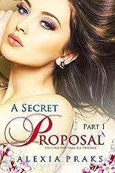 A Secret Proposal: Part 1 (Falling for Sakura Book 2)
