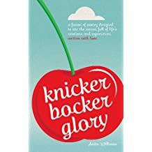Knickerbocker Glory: A fusion of poetry designed to stir the senses. Full of life's emotions and experiences. Written with love by Anita Williams