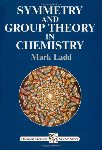 Symmetry and Group Theory in Chemistry (Hoorwood Chemical Science Series)