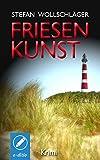 Friesenkunst: Ostfriesen-Krimi (Diederike Dirks ermittelt 1) von Stefan Wollschläger