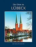 Der Dom zu Lübeck (Die Blauen Bücher) - Wolfgang Grusnick