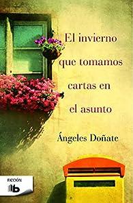 El invierno que tomamos cartas en el asunto par Ángeles Doñate