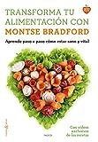Transforma tu alimentación con Montse Bradford: Aprende paso a paso cómo estar sano y vital (Cuerpo y Salud)