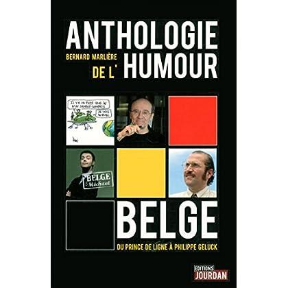 Anthologie de l'humour Belge - Du Prince de ligne à Philippe Geluk