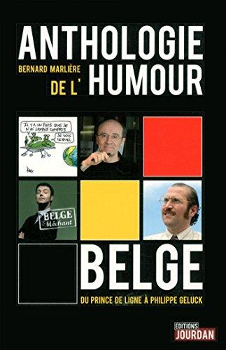 Anthologie de l'humour belge : Du prince de ligne à Philippe Geluck par Bernard Marliere
