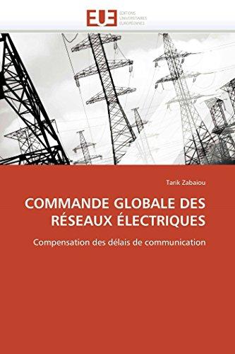 Commande globale des réseaux électriques par Tarik Zabaiou