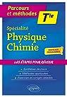 Spécialité Physique-Chimie - Terminale - nouveaux programmes par Legrand