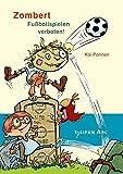 Buchinformationen und Rezensionen zu Zombert. Fuballspielen verboten! von Kai Pannen