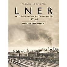 LNER Passenger Trains & Formations 1923-67 by S Banks, C Carter (2013) Hardcover
