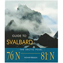 GUIDE TO SVALBARD-THE ARTIC PEARL