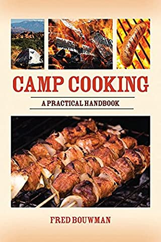 Camp Cooking: A Practical