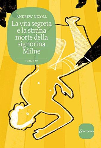 La vita segreta e la strana morte della signorina Milne (Romanzi)