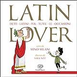 Scarica Libro Latin lover Detti latini per tutte le occasioni (PDF,EPUB,MOBI) Online Italiano Gratis