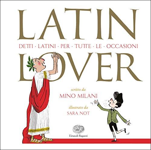 Latin lover. Detti latini per tutte le occasioni por Mino Milani