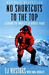 No Shortcuts to the Top: Climbing the World's 14 Highest Peaks