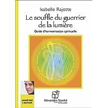 Le souffle du guerrier de la lumiere - Livre audio 1 CD