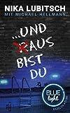 .und aus bist du: Blue Light Berlin-Krimi von Nika Lubitsch