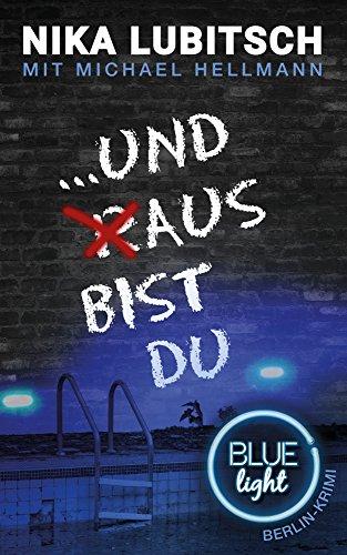 Buchseite und Rezensionen zu '.und aus bist du: Blue Light Berlin-Krimi' von Nika Lubitsch