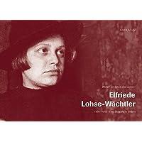 Elfriede Lohse-wachtler: Eine Biografie in Bildern