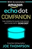 #3: AMAZON ECHO DOT COMPANION: THE COMPLETE GUIDE FOR DOING ANYTHING WITH ECHO DOT IN 2017 (INCLUDES 800 VOICE COMMANDS, AMAZON ECHO DOT SECOND GENERATION WHITE BLACK STEP BY STEP)