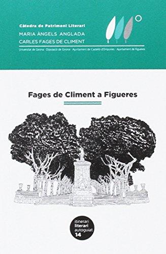 Fages de Climent a Figueres (Itinerari literari autoguiat) por Diversos Autors