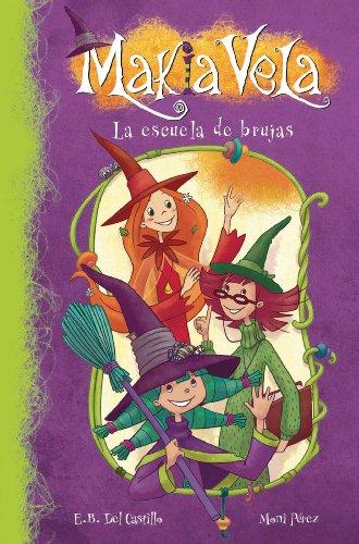 La escuela de brujas (Serie Makia Vela 1) por E.B. Del Castillo
