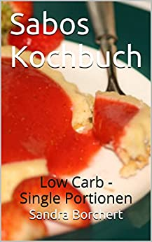 Sabos Kochbuch: Low Carb - Single Portionen Image