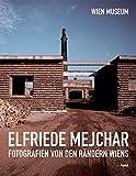 Elfriede Mejchar, Fotografien von den R?ndern Wiens: Fotografien Von Der Randern Wiens