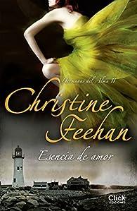 Esencia de amor: Hermanas del Alma II par Christine Feehan