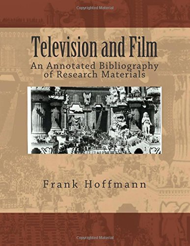 Television and Film: An Annotated Bibliography of Research Materials by Frank W. Hoffmann (2015-01-27)