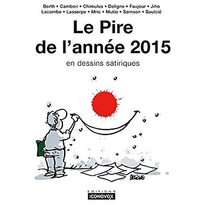 Le Pire de l'année 2015: en dessins satiriques
