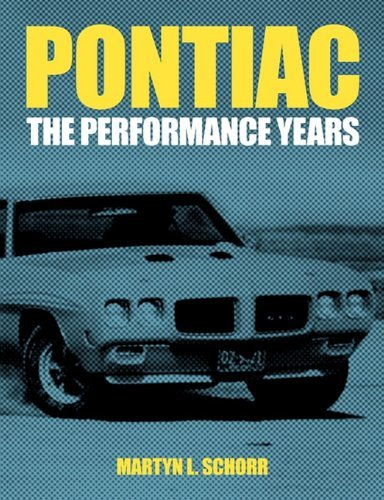 pontiac-the-performance-years-by-martyn-l-schorr-2011-01-31