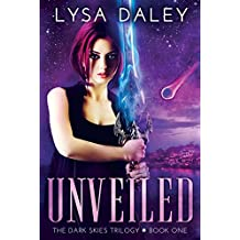Unveiled: A Paranormal Urban Fantasy Novel (The Dark Skies Trilogy Book One) (English Edition)